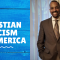 The  Christian and Racism in America